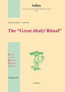 The «Great itkalzi Ritual». Essays on the Hurrian Sapinuwa Tablets. Vol. 2