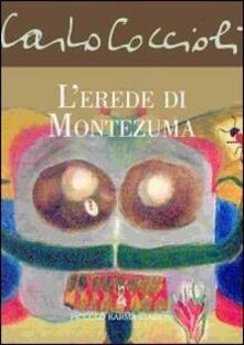 L' erede di Montezuma - Carlo Coccioli - copertina