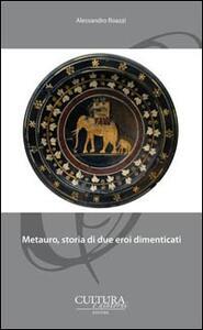 Metauro, storia di due eroi dimenticati