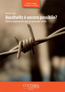 Auschwitz è ancora possibile? Temi e argomenti per un pensare civile