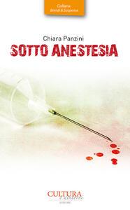 Sotto anestesia. Indagine di una detective per caso