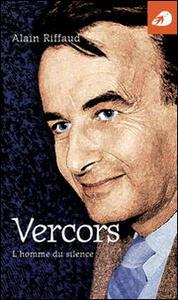 Vercors. L'homme du silence