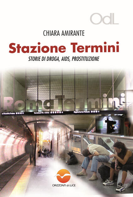 Stazione Termini. Storie di droga, AIDS, prostituzione - Chiara Amirante - copertina