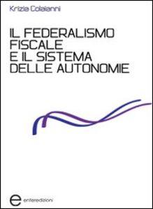 Il federalismo fiscale e il sistema delle autonomie