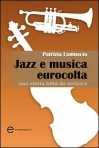 Jazz e musica eurocolta. Una storia tutta da scrivere