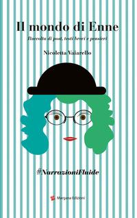 Il Il mondo di Enne. Raccolta di post, testi brevi e pensieri - Vaiarello Nicoletta - wuz.it
