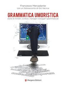 Promoartpalermo.it Grammatica umoristica. Storie di ministri, scrittori, manager e blogger sgrammaticati Image