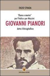 Giovanni Pianori detto il Brisighellino. Osare e morire per l'Italia e per Mazzini