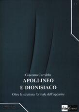 Libro Apollineo e dionisiaco. Oltre la struttura formale dell'apparire Giacomo Carrubba