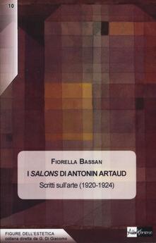 I Salons di Antonin Artaud. Scritti sull'arte (1920-1924) - Fiorella Bassan - copertina