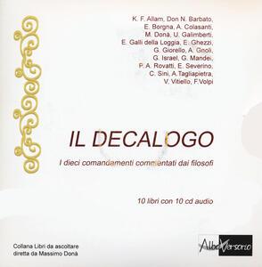 Il Decalogo. I dieci comandamenti commentati dai filosofi. Con 10 CD Audio