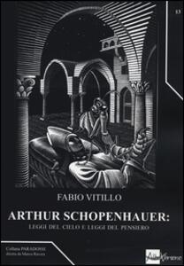 Libro Arthur Schopenhauer: leggi del cielo e leggi del pensiero Fabio Vitillo