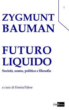Futuro liquido. Società, uomo, politica e filosofia - Zygmunt Bauman - copertina