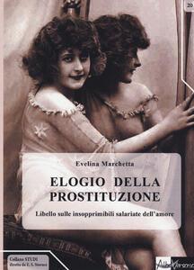 Elogio della prostituzione. Libello sulle insopprimibili salariate dell'amore