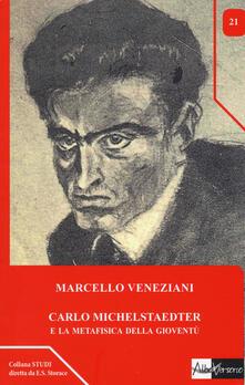 Carlo Michelstaedter e la metafisica della gioventù.pdf