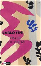 Libro Figure di verità Carlo Sini