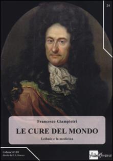 Le cure del mondo. Leibniz e la medicina - Francesco Giampietri - copertina