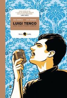 Luigi Tenco. Una voce fuori campo - Luca Vanzella,Luca Genovese - copertina