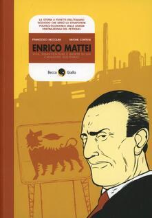 Radiospeed.it Enrico Mattei. Vita, disavventure e morte di un cavaliere solitario Image