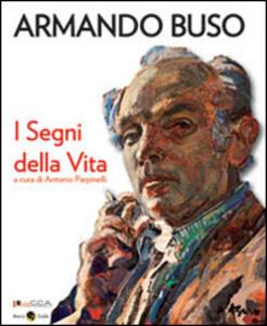 Armando Buso. I segni della vita