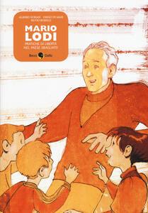 Mario Lodi. Pratiche di libertà nel paese sbagliato