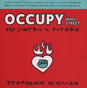 Occupy Wall Street. 99% contro il potere