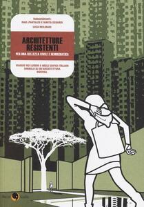 Architetture resistenti. Per una bellezza civile e democratica