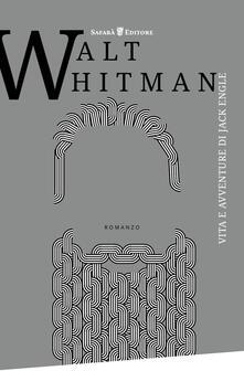Vita e avventure di Jack Engle - Walt Whitman - copertina