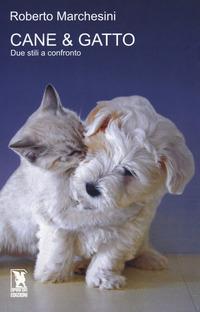 Cane & gatto. Due stili a confronto - Marchesini Roberto - wuz.it