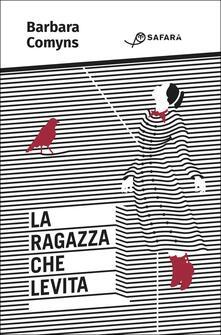 La ragazza che levita - Barbara Comyns - copertina