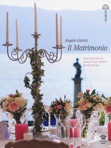 Il matrimonio. Scenografie e decori per effetti straordinari