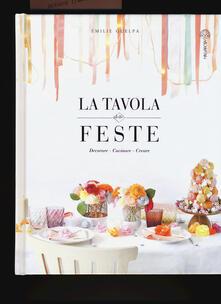 La tavola delle feste. Decorare, cucinare, creare.pdf