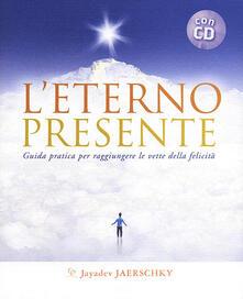 Daddyswing.es L' eterno presente. Guida pratica per raggiungere le vette della felicità. Con CD Audio Image