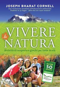 Libro Vivere la natura. Attività di scoperta e giochi per tutte le età Joseph Cornell