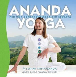 Ananda yoga. Per una consapevolezza più elevata
