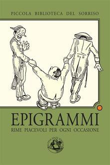 Epigrammi. Rime piacevoli per ogni occasione. Ediz. illustrata - Marco Mari - ebook