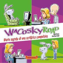 Voluntariadobaleares2014.es Wacosky Road. Diario segreto di una scrittrice compulsiva Image