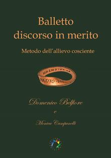 Balletto discorso in merito. Metodo dell'allievo cosciente - Domenico Belfiore,Monica Campanelli - copertina