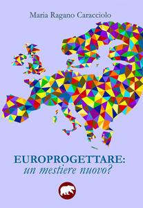 Europrogettare. Un mestiere nuovo?