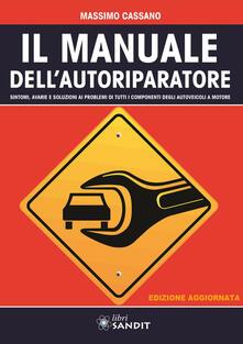 Antondemarirreguera.es Il manuale dell'autoriparatore. Sintomi, avarie e soluzioni ai problemi di tutti i componenti degli autoveicoli a motore Image