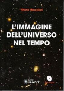 L' immagine dell'universo nel tempo. Con DVD