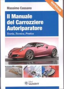 Squillogame.it Il manuale del carrozziere autoriparatore. Teoria, tecnica, pratica Image
