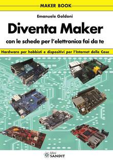 Diventa maker con le schede per lelettronica.pdf