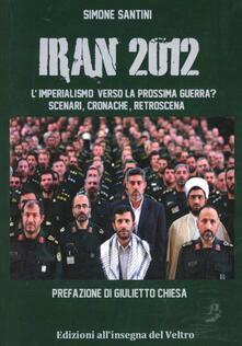 Iran 2012. L'imperialismo verso la prossima guerra? - Simone Santini - copertina