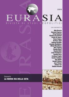 Osteriacasadimare.it Eurasia. Rivista di studi geopolitici (2019). Vol. 3: nuova Via della seta, La. Image
