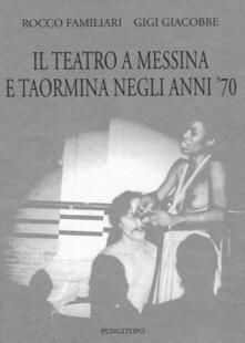 Winniearcher.com Il teatro a Messina e Taormina negli anni'70 Image