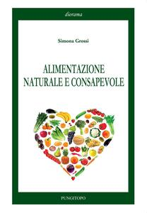 Alimentazione naturale e consapevole - Simona Grossi - copertina