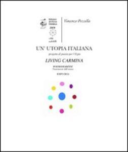Un' utopia italiana. Living Carmina. La lingua dei popoli, il paesaggio della poesia e dei poeti