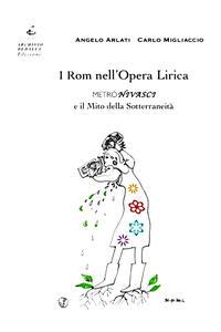 I rom nell'opera lirica. Metrònivasci e il mito della sotterraneità