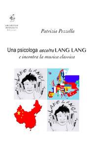 Una psicologa ascolta Lang Lang e incontra la musica classica